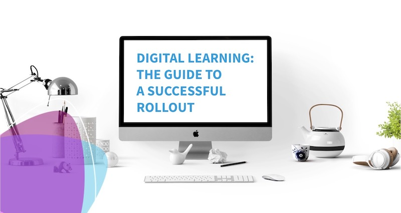 Digital Learning:<br>A Step-by-Step Guide to a Successful Rollout